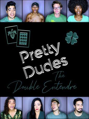 Pretty Dudes: The Double Entendre Poster