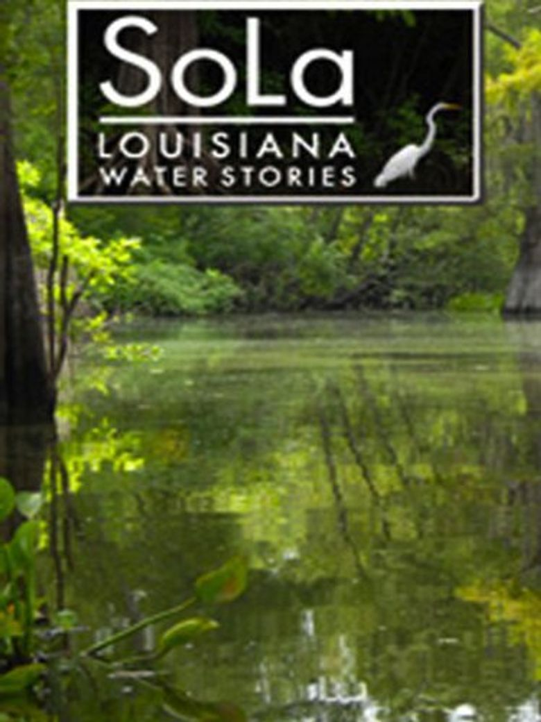SoLa: Louisiana Water Stories Poster