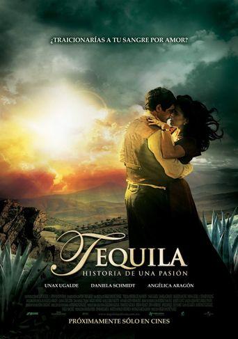 Tequila, historia de una pasión Poster