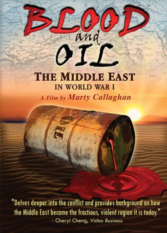 Blood and Oil: The Middle East in World War I Poster