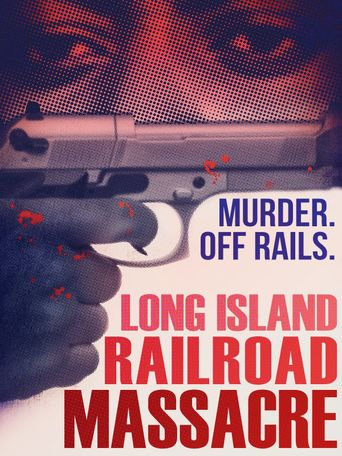 The Long Island Railroad Massacre: 20 Years Later Poster