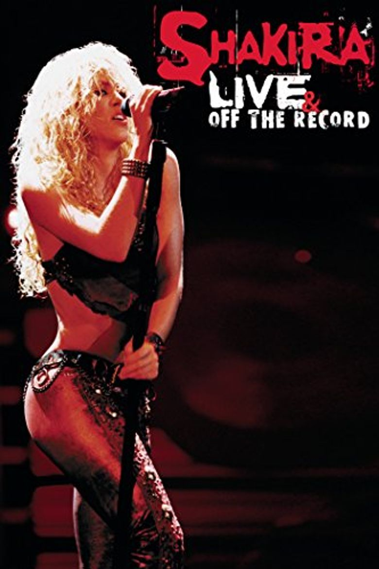 Shakira: Live & Off the Record Poster