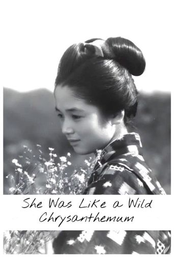 She Was Like a Wild Chrysanthemum Poster