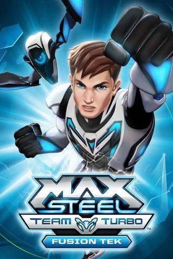 Max Steel Team Turbo: Fusion Tek Poster