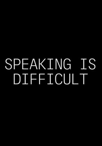 Speaking Is Difficult Poster