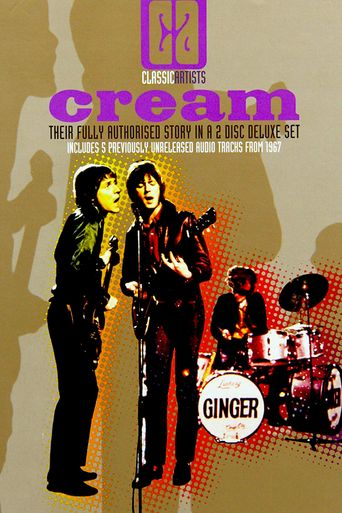Classic Artists: Cream – Their Fully Authorized Story Poster