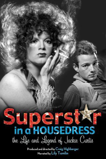 Superstar in a Housedress: The Life and Legend of Jackie Curtis Poster