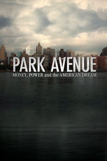Watch Park Avenue: Money, Power & The American Dream