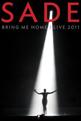 Sade: Bring Me Home - Live 2011 Poster