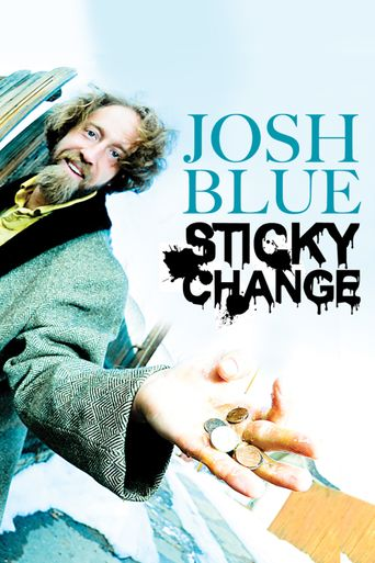 Josh Blue: Sticky Change Poster