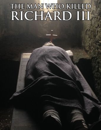 The Man Who Killed Richard III Poster