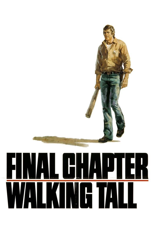 Final Chapter: Walking Tall Poster