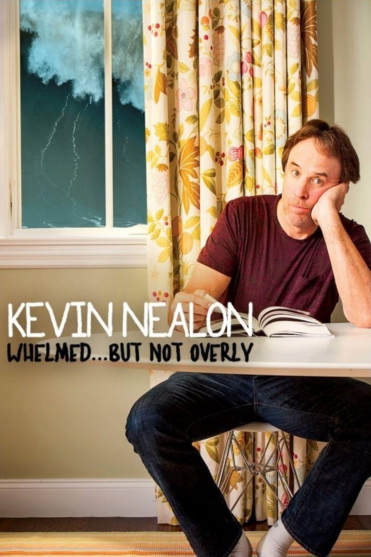 Kevin Nealon: Whelmed, But Not Overly Poster
