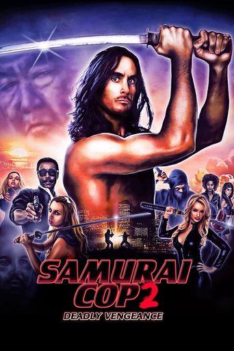 Samurai Cop 2: Deadly Vengeance Poster