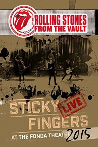The Rolling Stones: From The Vault - Sticky Fingers Live at the Fonda Theatre 2015 Poster