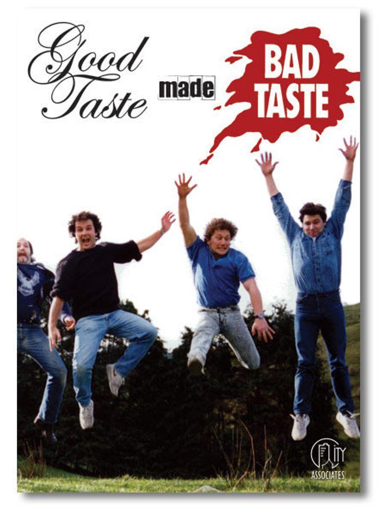 Good Taste Made Bad Taste Poster