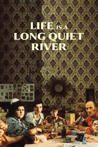 Life Is a Long Quiet River Poster