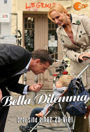 Bella Dilemma: Drei sind einer zu viel Poster