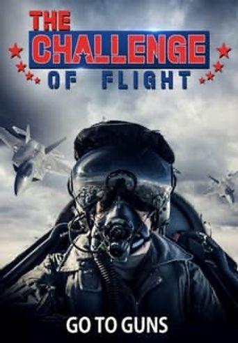 The Challenge of Flight - Go to Guns Poster