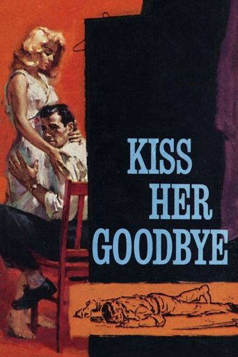 Kiss Her Goodbye Poster