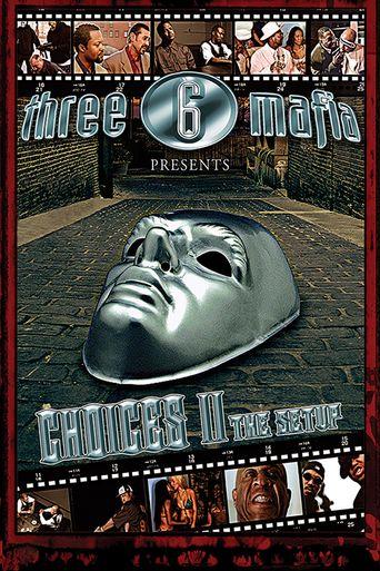 Three 6 Mafia: Choices II: The Setup Poster