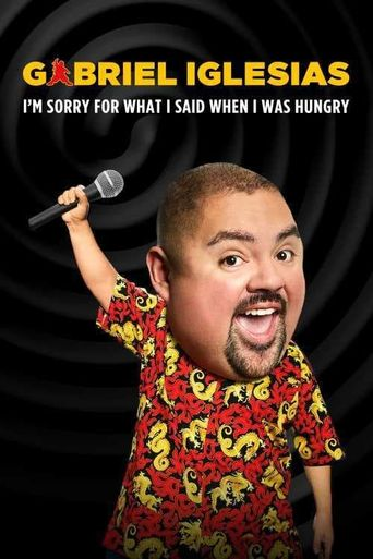 Gabriel Iglesias: I'm Sorry for What I Said When I Was Hungry Poster