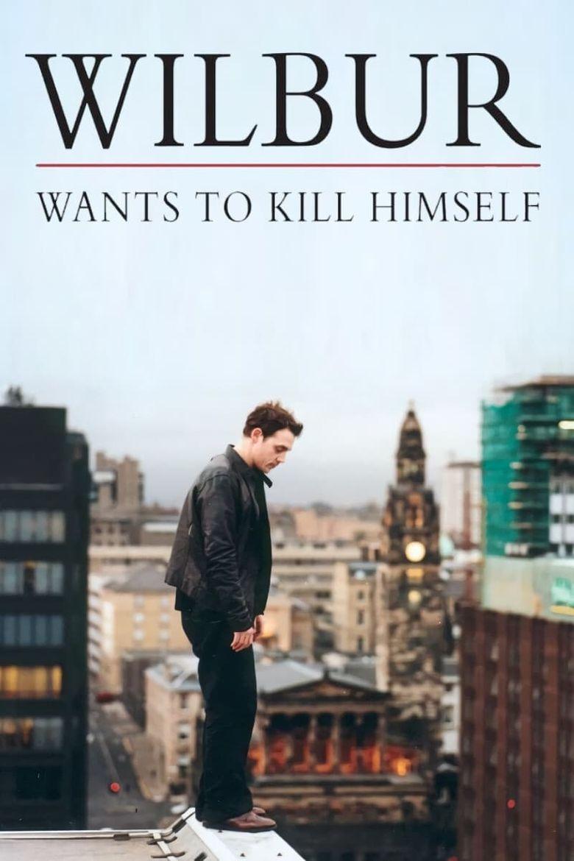 Wilbur Wants to Kill Himself Poster