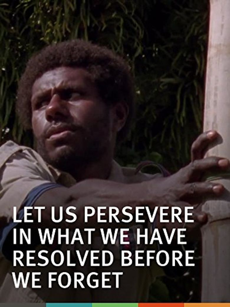 Let Us Persevere in What We Have Resolved Before We Forget Poster