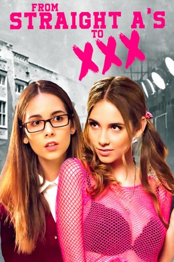 From Straight A's to XXX Poster