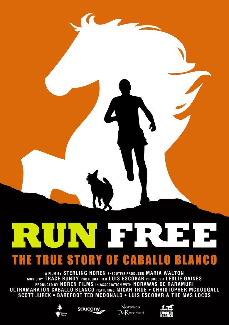 Run Free: The True Story of Caballo Blanco Poster