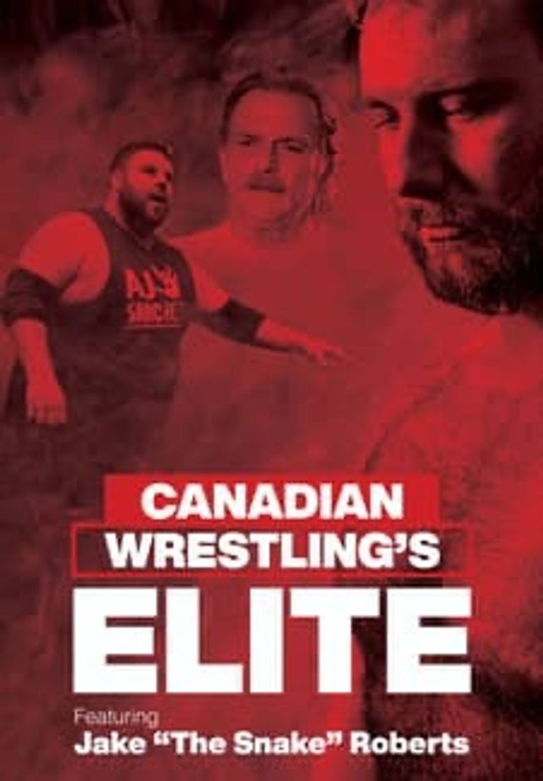 """Canadian Wrestling's Elite: Featuring Jake """"The Snake"""" Roberts Poster"""