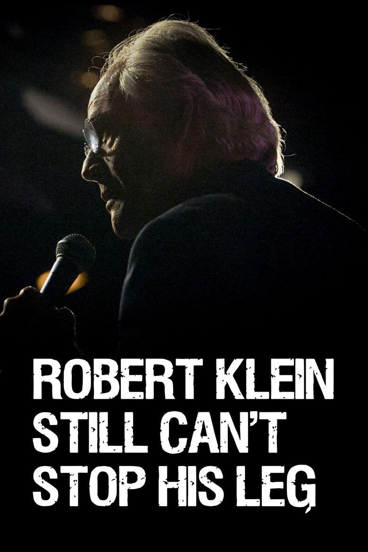 Robert Klein Still Can't Stop His Leg Poster