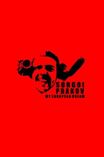 Sorgoï Prakov, my european dream Poster