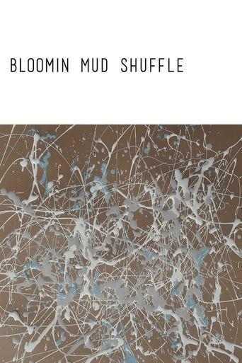 Bloomin Mud Shuffle Poster