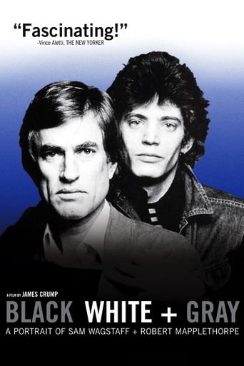 Black White + Gray: A Portrait of Sam Wagstaff and Robert Mapplethorpe Poster