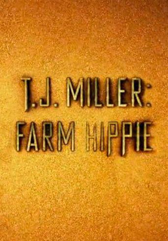 T.J. Miller: Farm Hippie Poster