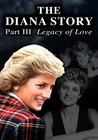 The Diana Story: Part III: Legacy of Love Poster