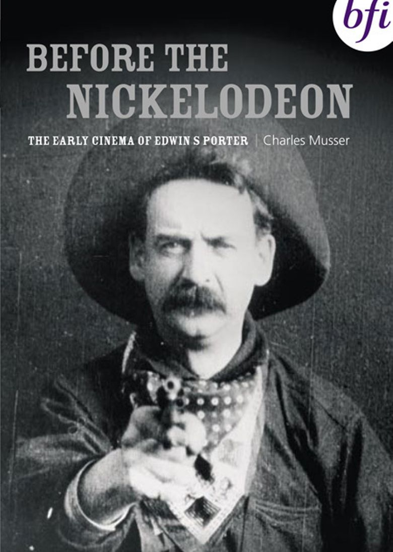 Before the Nickelodeon: The Cinema of Edwin S. Porter Poster