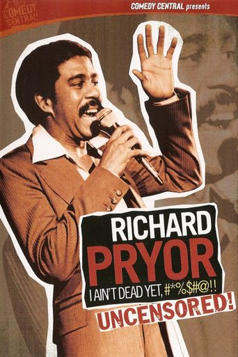 Richard Pryor: I Ain't Dead Yet, #*%$#@!! Poster