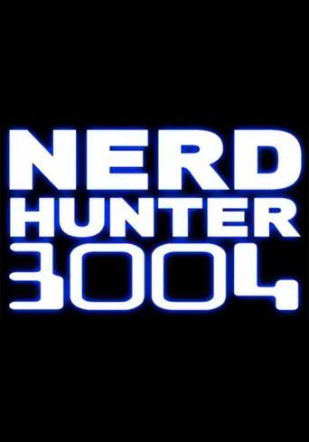 Nerd Hunter 3004 Poster