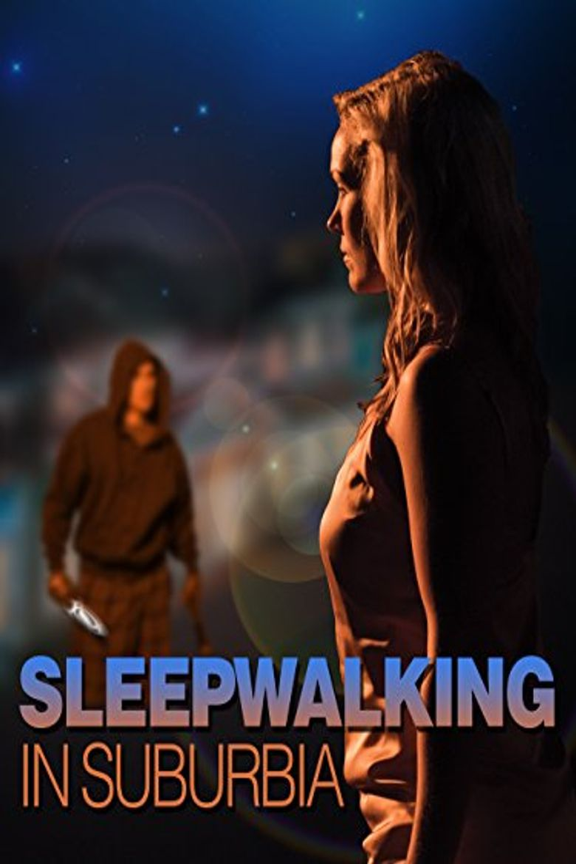 Sleepwalking in Suburbia Poster