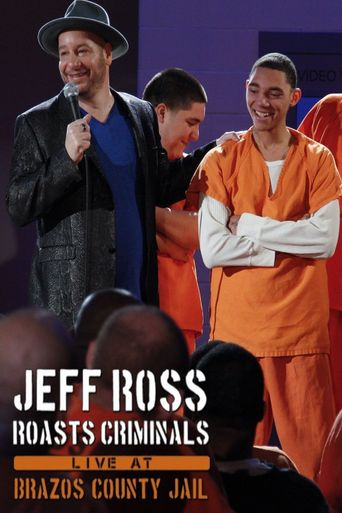 Jeff Ross Roasts Criminals: Live at Brazos County Jail Poster