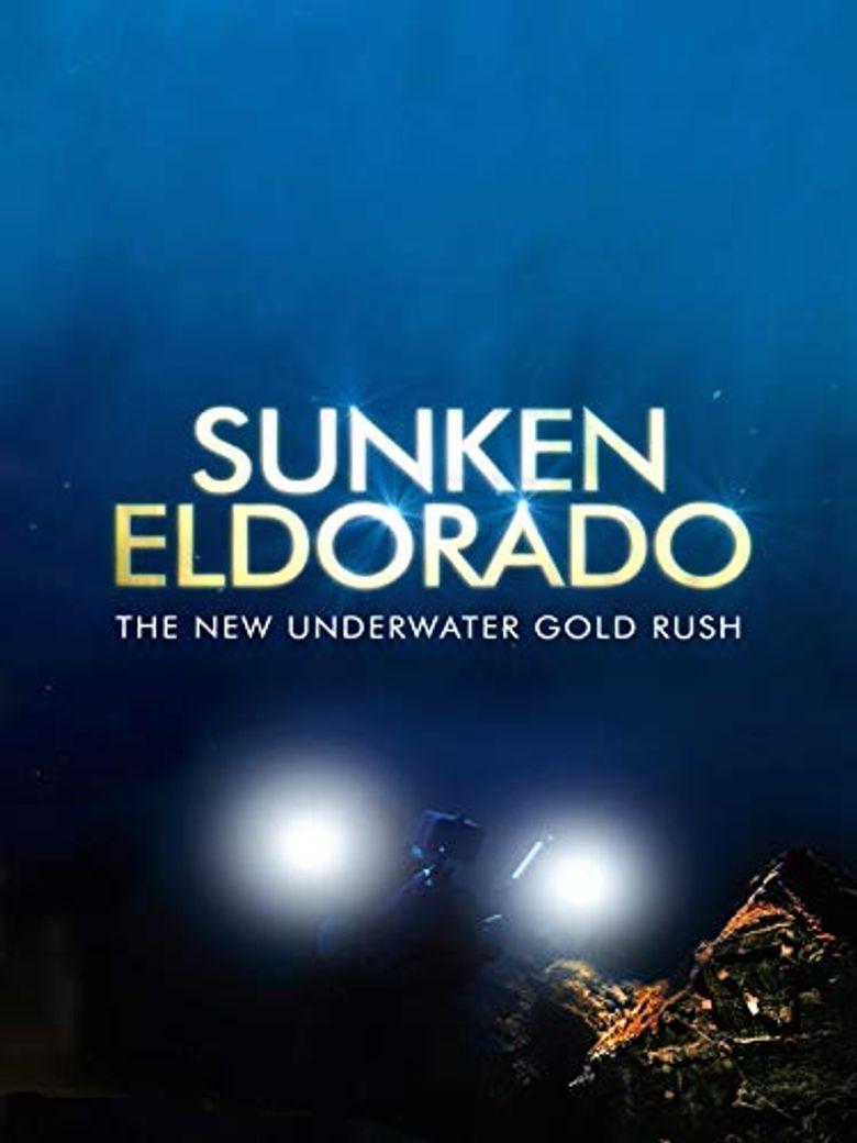 Sunken Eldorado: The New Underwater Gold Rush? Poster