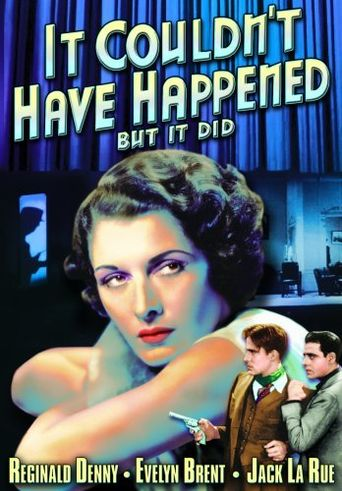 It Couldn't Have Happened (But It Did) Poster