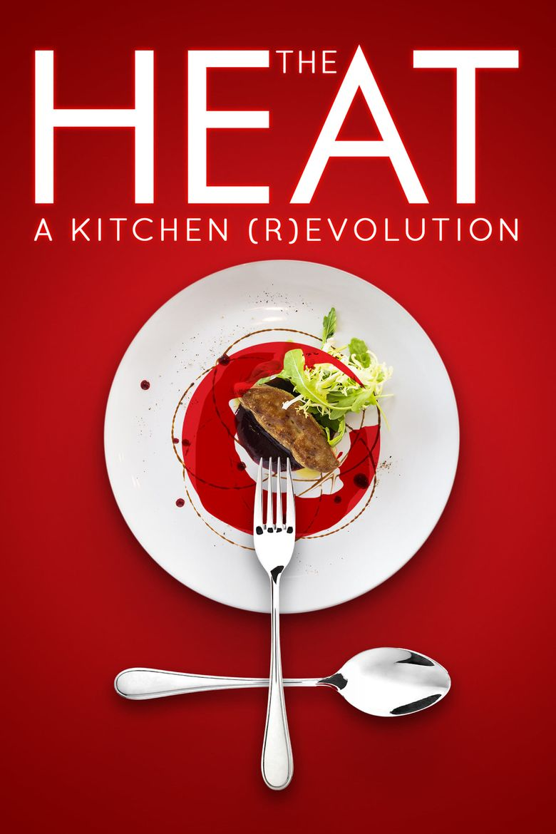 The Heat: A Kitchen (R)evolution Poster