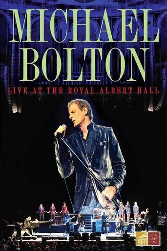 Michael Bolton - Live At The Royal Albert Hall Poster