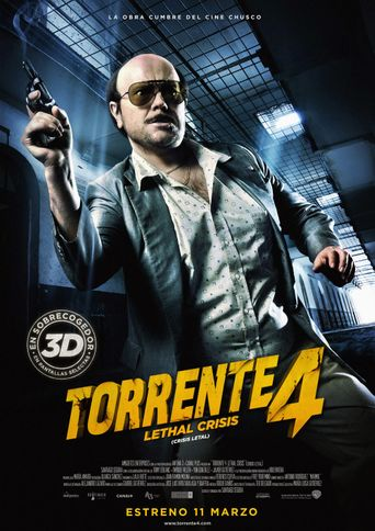 Watch Torrente 4: Lethal crisis