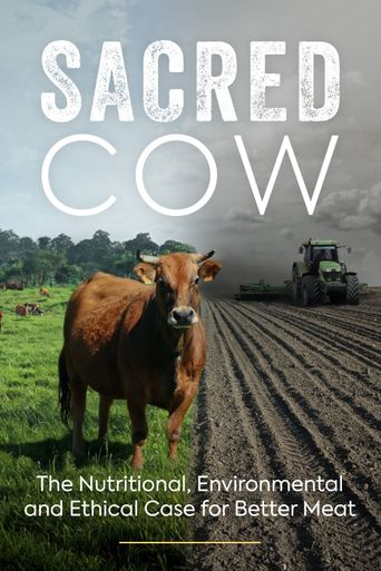 Sacred Cow: The Nutritional, Environmental and Ethical Case for Better Meat Poster