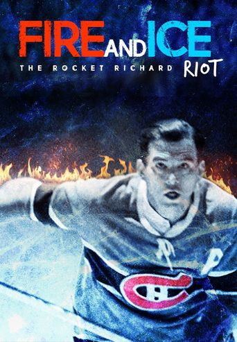 Fire and Ice: The Rocket Richard Riot Poster