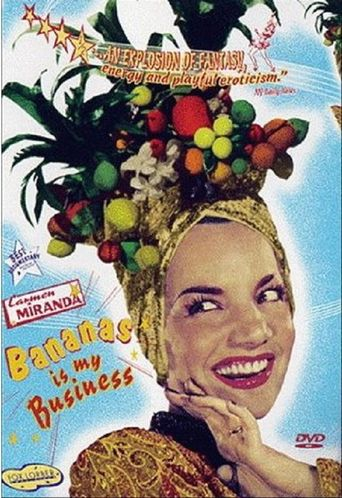 Carmen Miranda: Bananas Is My Business Poster